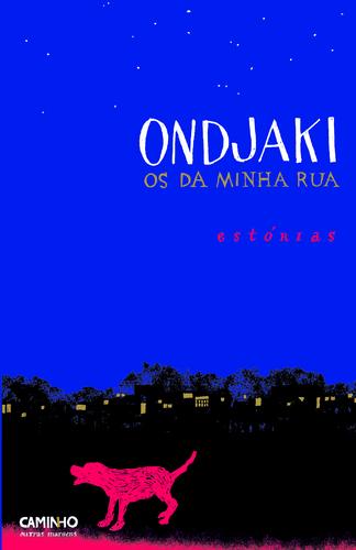 Caminho - Os Da Minha Rua - Ondjaki
